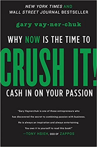 Crush It by Gary Vaynerchuk – Book Review